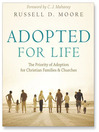 Adopted for Life (MP3): The Priority of Adoption for Christian Families & Churches